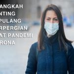 8 Langkah Penting Sepulang Bepergian Saat Pandemi Corona